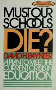 Cover of: Must our schools die? | David H. Paynter