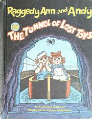 Cover of: Raggedy Ann & Andy in the tunnel of lost toys | Catharine Bushnell