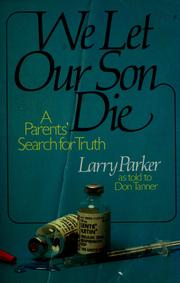 Cover of: We let our son die | Parker, Larry