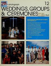 Cover of: How to photograph weddings, groups, & ceremonies | Tom Burk