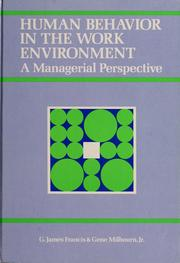 Cover of: Human behavior in the work environment | G. James Francis