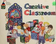 Cover of: Creative classroom | Kathryn E. Shoemaker