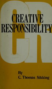 Cover of: Creative Responsibility | C. Thomas Sikking