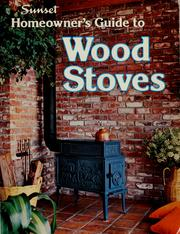 Cover of: Sunset homeowner's guide to wood stoves | by the editors of Sunset books and Sunset magazine ; [ill., Dennis Knowland].