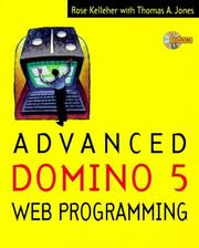 Cover of: Advanced Domino 5 Web Programming (Lotus Notes/Domino Series) | Rose M. Kelleher
