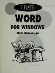 Cover of: I hate Word for Windows | Bryan Pfaffenberger
