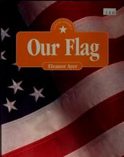Cover of: Our flag | Eleanor H. Ayer