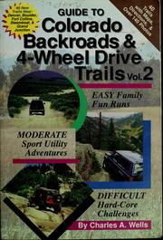 Cover of: Guide to Colorado backroads & 4-wheel drive trails by Charles A. Wells