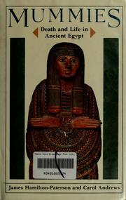 Cover of: Mummies, death and life in ancient Egypt | James Hamilton-Paterson