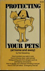 Cover of: Protecting your pets (at home and away) | Hal Gieseking