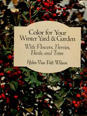 Cover of: Color for your winter yard & garden, with flowers, berries, birds, and trees