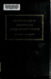 Cover of: Dramatic art in Aeschylus's Seven against Thebes | William G. Thalmann