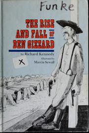 Cover of: The rise and fall of Ben Gizzard by Kennedy, Richard