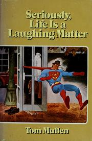 Cover of: Seriously, life is a laughing matter