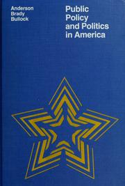 Cover of: Public policy and politics in America | Anderson, James E.