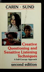 Cover of: Creative Questioning and Sensitive Listening Techniques