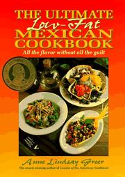 Cover of: The ultimate low-fat Mexican cookbook: all the flavor without all the guilt