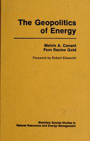 Cover of: The geopolitics of energy | Melvin Conant