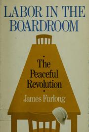 Labor in the boardroom by James C. Furlong
