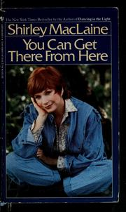 Cover of: You can get there from here | Shirley MacLaine