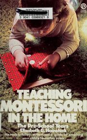 Cover of: Teaching Montessori in the home | Elizabeth G. Hainstock
