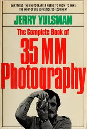 Cover of: The complete book of 35mm photography | Jerry Yulsman