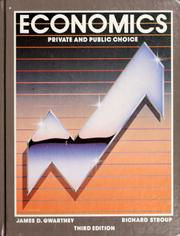 Cover of: Economics, private and public choice | James D. Gwartney