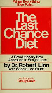 The Last Chance Diet--When Everything Else Has Failed by Robert Linn