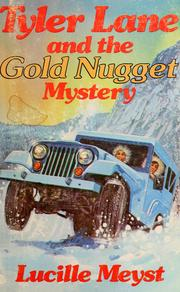 Cover of: Tyler Lane and the gold nugget mystery | Lucille Meyst