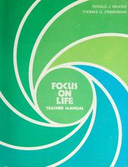 Cover of: Focus on life | Ronald J. Wilkins