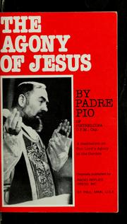 Cover of: The Agony of Jesus in the Garden of Gethsemane | Pio padre