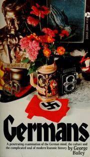 Cover of: Germans Biography of an Obsession | George Bailey