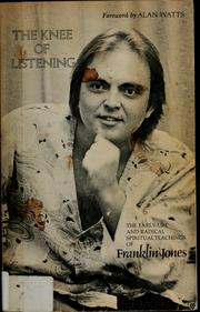 Cover of: The knee of listening | Franklin Jones (undifferentiated)