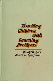 Cover of: Teaching children with learning problems | Wallace, Gerald