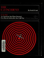 Cover of: The U-2 incident, May, 1960 | Fred J. Cook