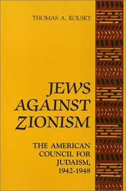 Jews Against Zionism by Thomas A. Kolsky