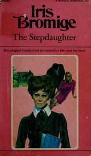 Cover of: The stepdaughter | Iris Bromige
