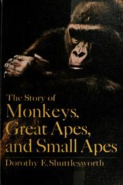 Cover of: The story of monkeys, great apes, and small apes