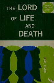 Cover of: The Lord of life and death | John Daniel Jones