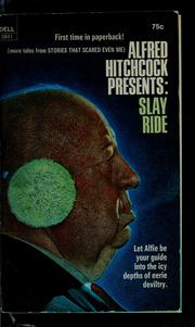 Cover of: Alfred Hitchcock presents Slay ride | Alfred Hitchcock