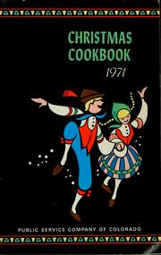 Cover of: Christmas cookbook 1971 | Public Service Company of Colorado. Home Service Center