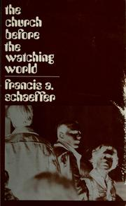 Cover of: The church before the watching world: a practical ecclesiology