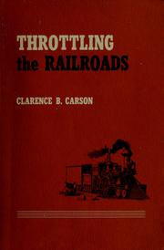 Cover of: Throttling the railroads