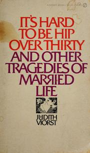 Cover of: It's hard to be hip over thirty: and other tragedies of married life.