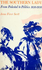 Cover of: The Southern lady: from pedestal to politics, 1830-1930