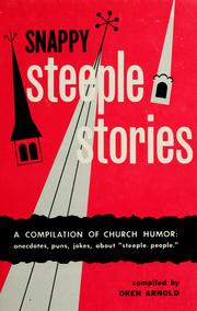 Cover of: Snappy steeple stories of saints and sinners | Oren Arnold