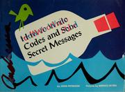 Cover of: How to Write Codes and Send Secret Messages