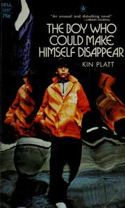 Cover of: The Boy Who Could Make Himself Disappear | Kin Platt