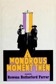 Cover of: A wondrous moment then. | Rowena Rutherford Farrar