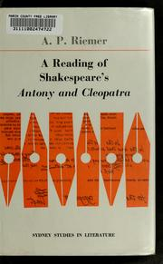 Cover of: A reading of Shakespeare's Antony and Cleopatra